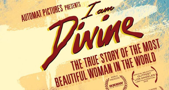 I Am Divine (6/13) Supported by US Storage Centers