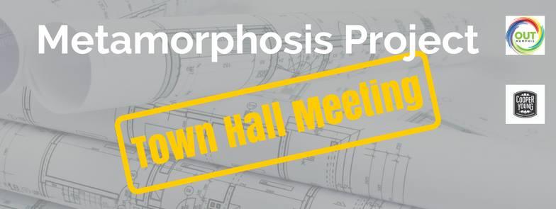 Metamorphosis Project Town Hall Meeting